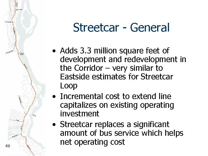 Streetcar - General 46 • Adds 3. 3 million square feet of development and