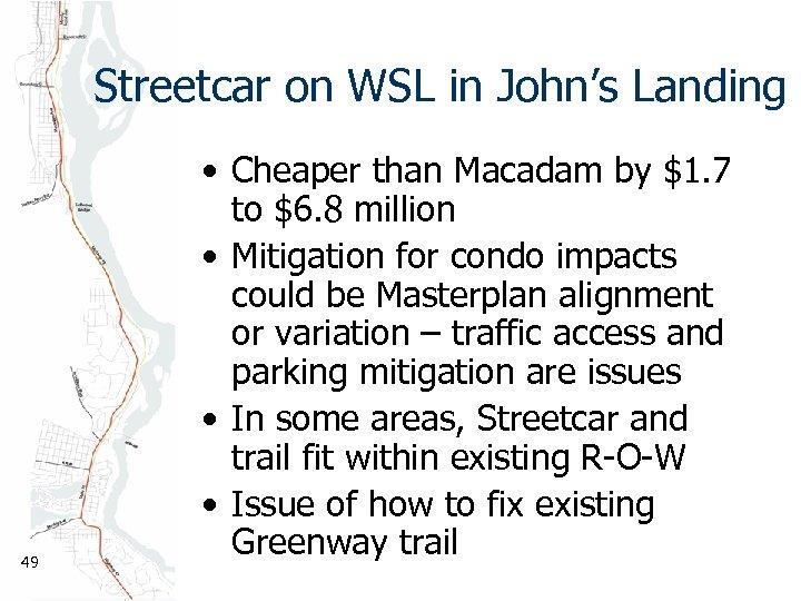 Streetcar on WSL in John's Landing 49 • Cheaper than Macadam by $1. 7