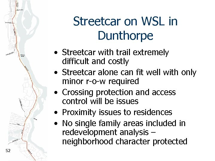 Streetcar on WSL in Dunthorpe • Streetcar with trail extremely difficult and costly •