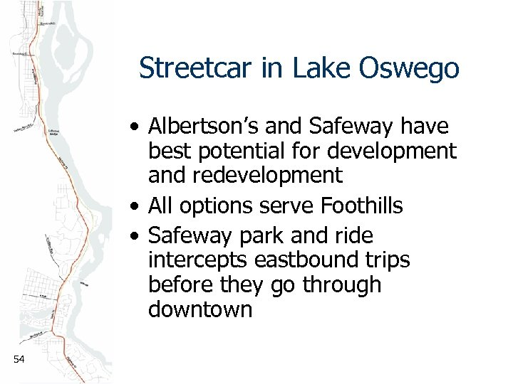 Streetcar in Lake Oswego • Albertson's and Safeway have best potential for development and