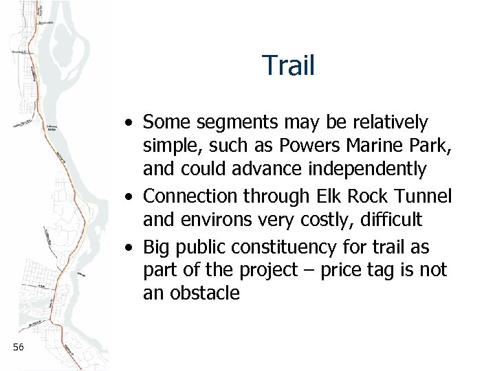 Trail • Some segments may be relatively simple, such as Powers Marine Park, and