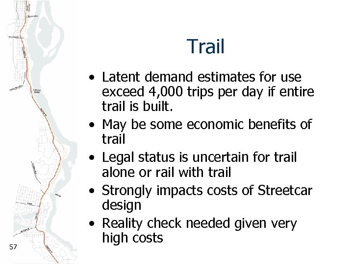 Trail 57 • Latent demand estimates for use exceed 4, 000 trips per day
