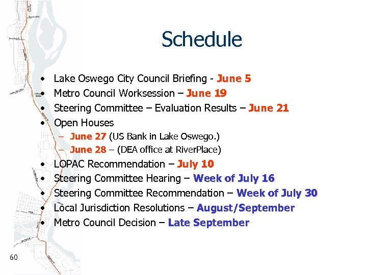 Schedule • • Lake Oswego City Council Briefing - June 5 Metro Council Worksession