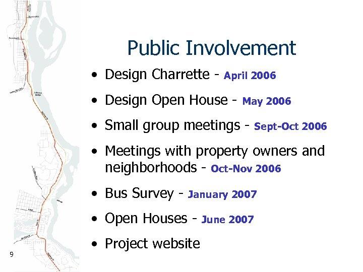 Public Involvement • Design Charrette - April 2006 • Design Open House - May