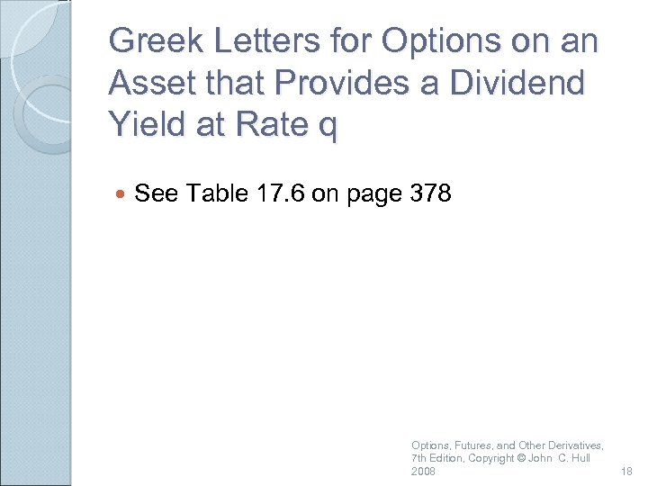 Greek Letters for Options on an Asset that Provides a Dividend Yield at Rate
