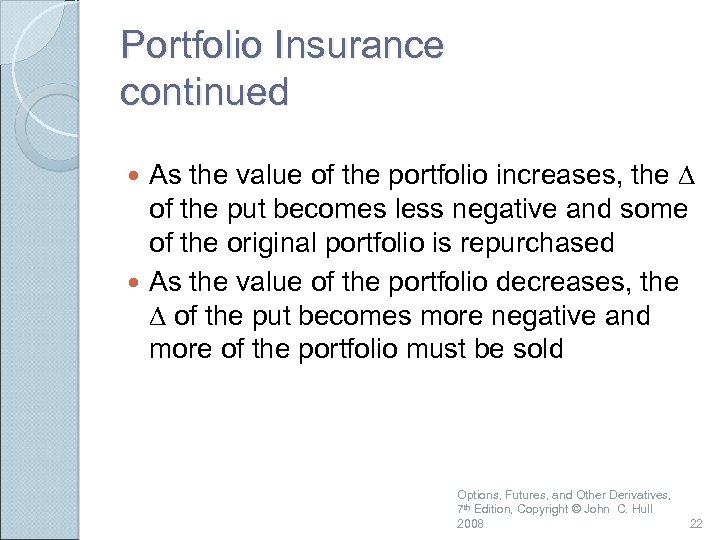 Portfolio Insurance continued As the value of the portfolio increases, the D of the