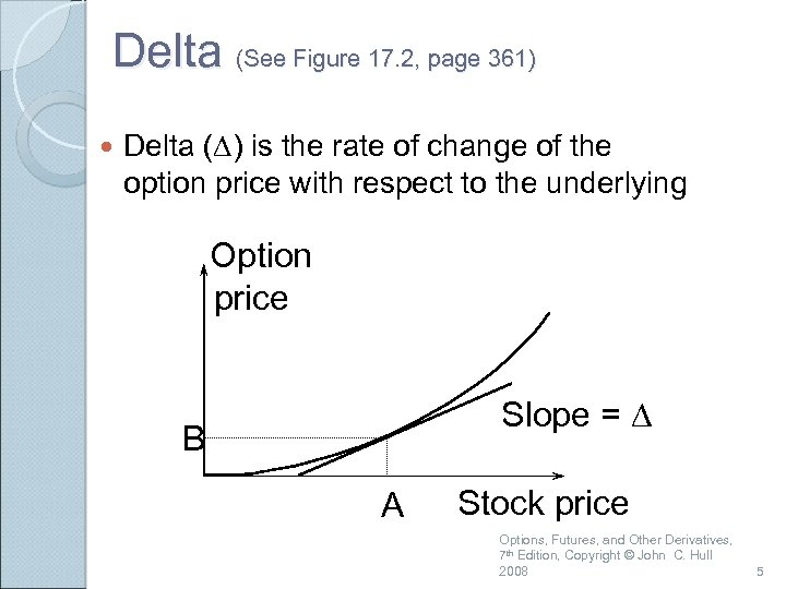 Delta (See Figure 17. 2, page 361) Delta (D) is the rate of change
