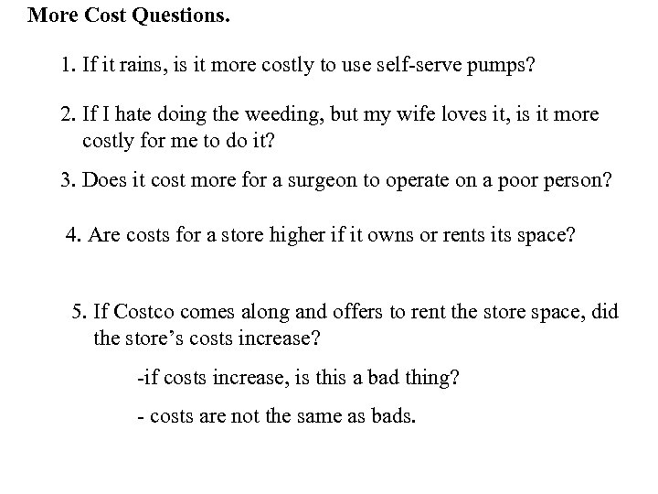 More Cost Questions. 1. If it rains, is it more costly to use self-serve