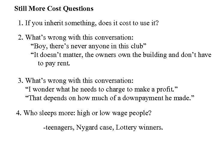Still More Cost Questions 1. If you inherit something, does it cost to use