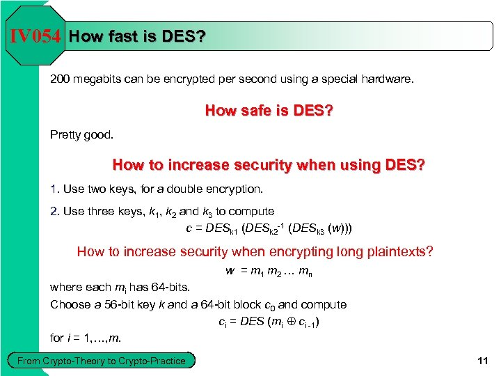 IV 054 How fast is DES? 200 megabits can be encrypted per second using
