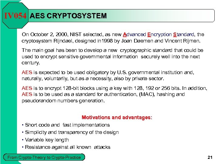 IV 054 AES CRYPTOSYSTEM On October 2, 2000, NIST selected, as new Advanced Encryption