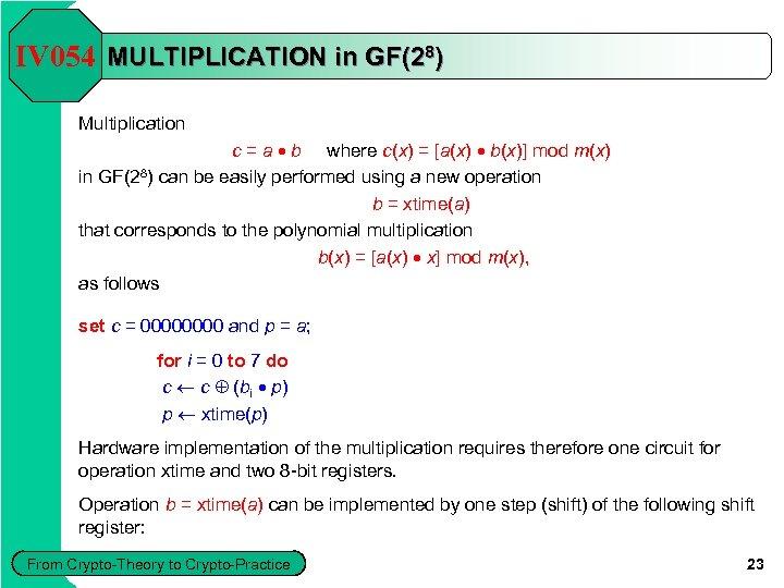 IV 054 MULTIPLICATION in GF(28) Multiplication c = a b where c(x) = [a(x)