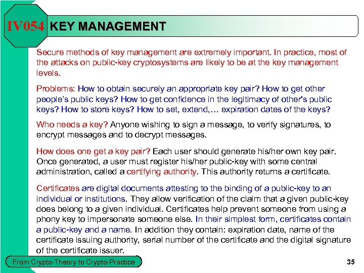 IV 054 KEY MANAGEMENT Secure methods of key management are extremely important. In practice,