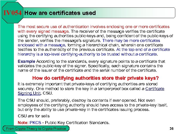 IV 054 How are certificates used The most secure use of authentication involves enclosing