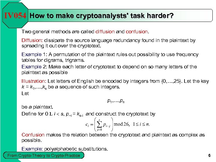 IV 054 How to make cryptoanalysts' task harder? Two general methods are called diffusion