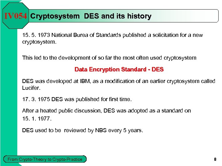 IV 054 Cryptosystem DES and its history 15. 5. 1973 National Burea of Standards