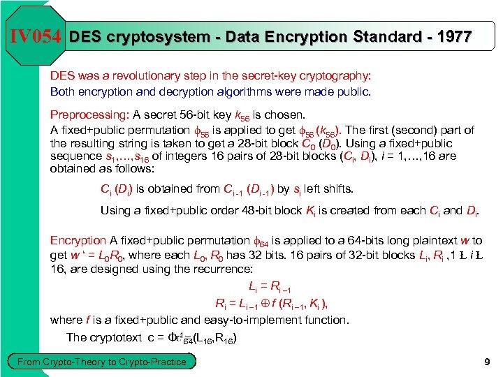 IV 054 DES cryptosystem - Data Encryption Standard - 1977 DES was a revolutionary