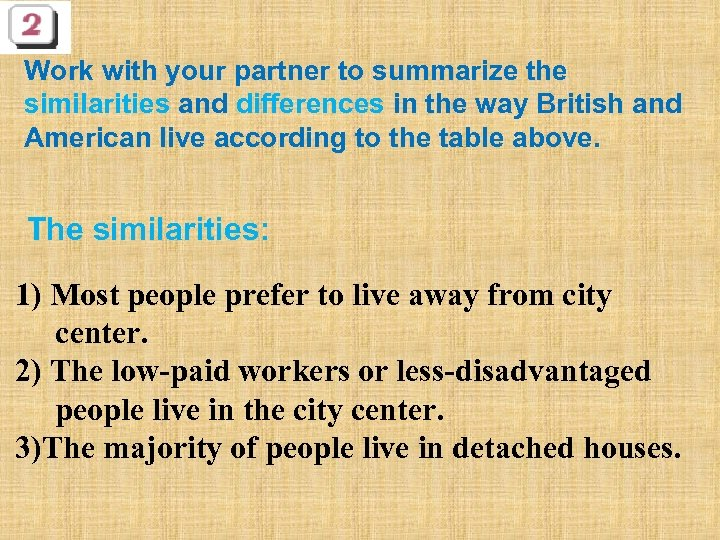 Work with your partner to summarize the similarities and differences in the way British