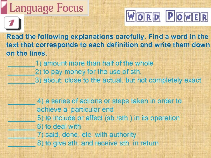 Read the following explanations carefully. Find a word in the text that corresponds to