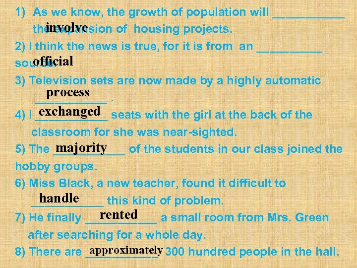 1) As we know, the growth of population will ______ involve the expansion of