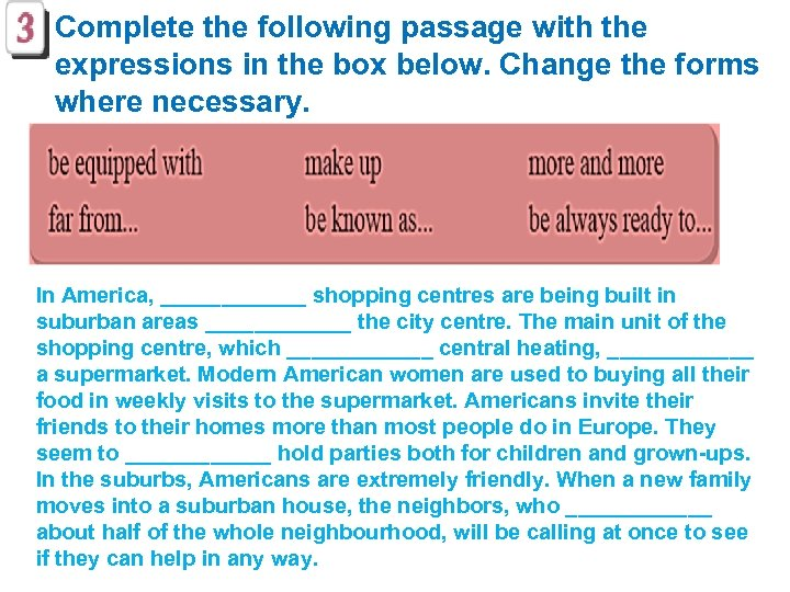 Complete the following passage with the expressions in the box below. Change the forms