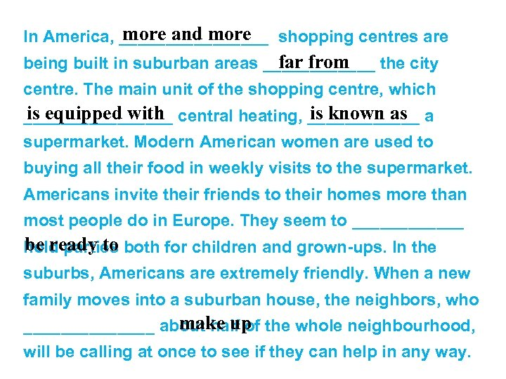 more and more In America, ________ shopping centres are far from being built in