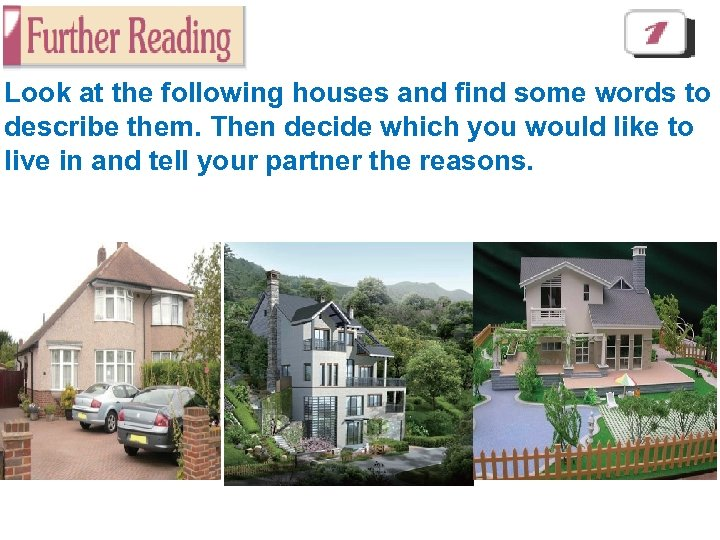 Look at the following houses and find some words to describe them. Then decide