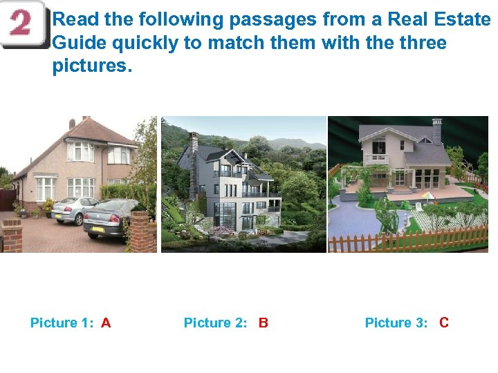 Read the following passages from a Real Estate Guide quickly to match them with