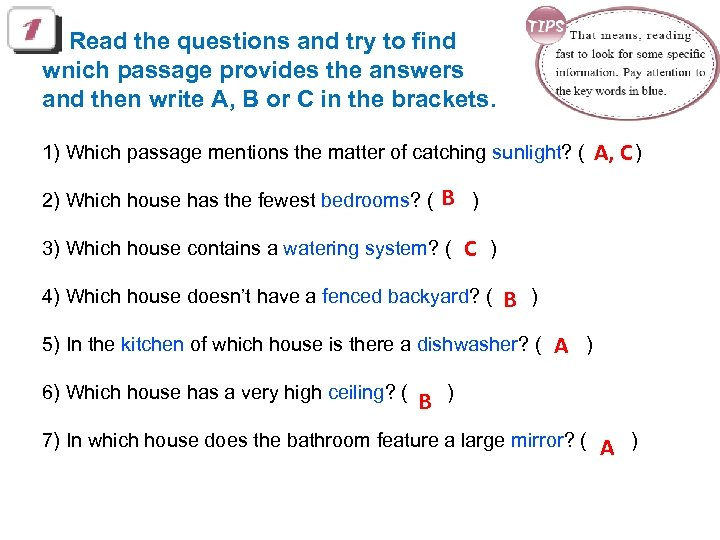 Read the questions and try to find which passage provides the answers and then