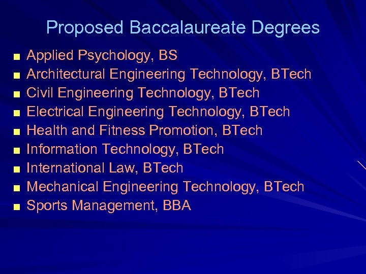 Proposed Baccalaureate Degrees ■ ■ ■ ■ ■ Applied Psychology, BS Architectural Engineering Technology,