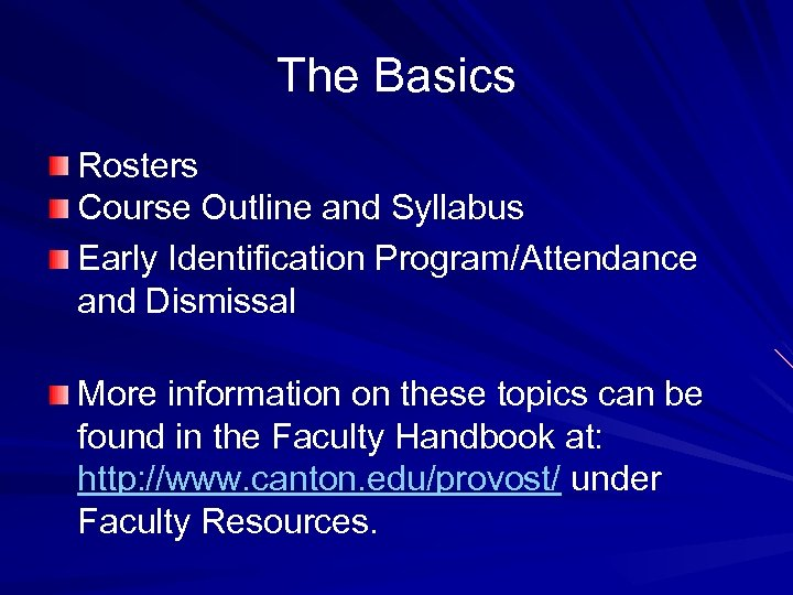 The Basics Rosters Course Outline and Syllabus Early Identification Program/Attendance and Dismissal More information