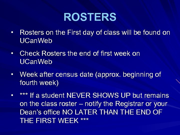 ROSTERS • Rosters on the First day of class will be found on UCan.