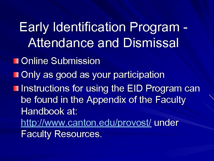 Early Identification Program Attendance and Dismissal Online Submission Only as good as your participation