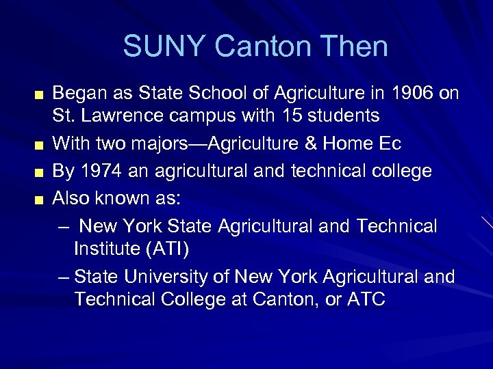 SUNY Canton Then ■ Began as State School of Agriculture in 1906 on ■