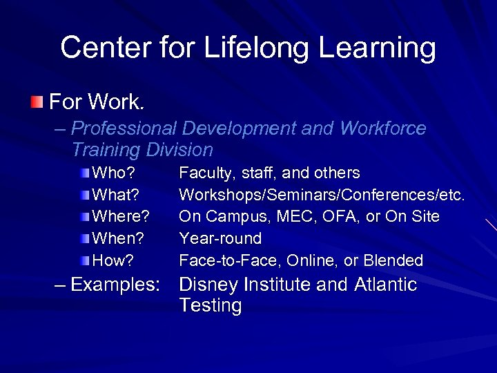Center for Lifelong Learning For Work. – Professional Development and Workforce Training Division Who?