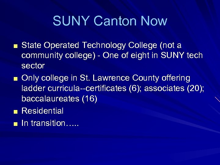 SUNY Canton Now ■ State Operated Technology College (not a ■ ■ ■ community
