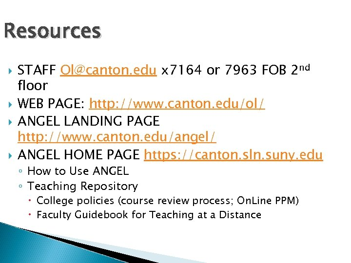 Resources STAFF Ol@canton. edu x 7164 or 7963 FOB 2 nd floor WEB PAGE: