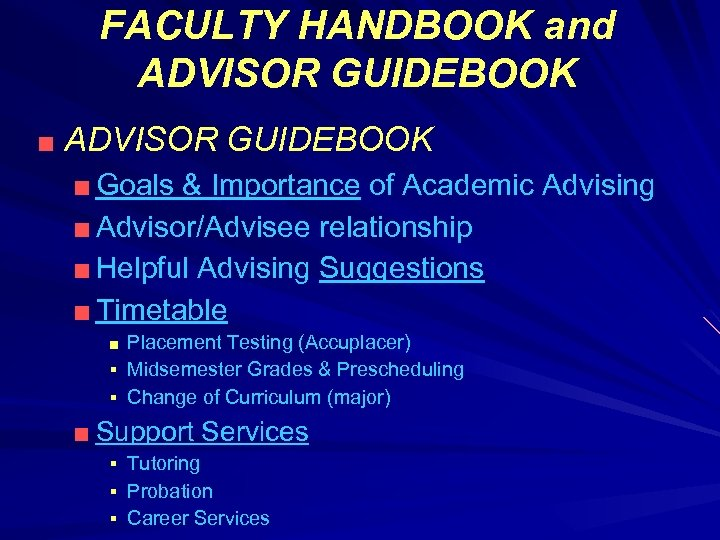 FACULTY HANDBOOK and ADVISOR GUIDEBOOK ■ Goals & Importance of Academic Advising ■ Advisor/Advisee