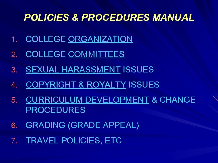 POLICIES & PROCEDURES MANUAL 1. COLLEGE ORGANIZATION 2. COLLEGE COMMITTEES 3. SEXUAL HARASSMENT ISSUES