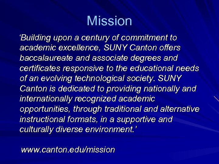 Mission 'Building upon a century of commitment to academic excellence, SUNY Canton offers baccalaureate