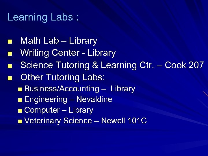 Learning Labs : ■ ■ Math Lab – Library Writing Center - Library Science