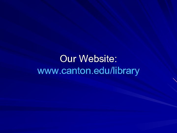 Our Website: www. canton. edu/library