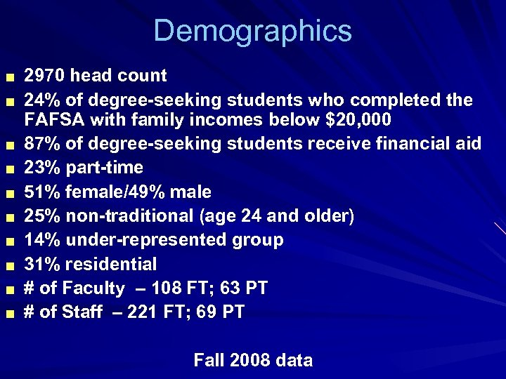 Demographics ■ 2970 head count ■ 24% of degree-seeking students who completed the ■