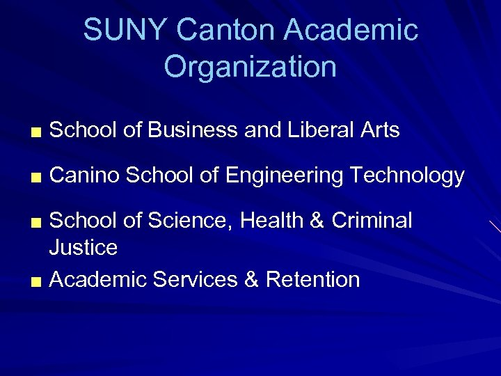 SUNY Canton Academic Organization ■ School of Business and Liberal Arts ■ Canino School