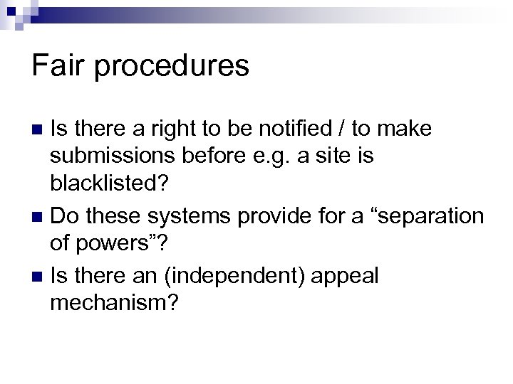Fair procedures Is there a right to be notified / to make submissions before