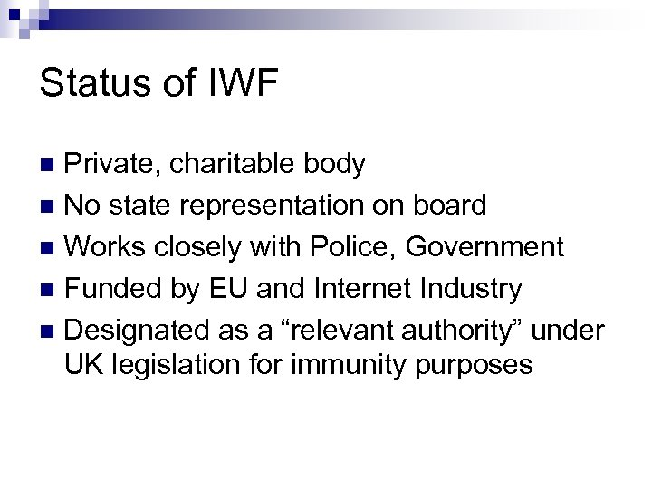 Status of IWF Private, charitable body n No state representation on board n Works