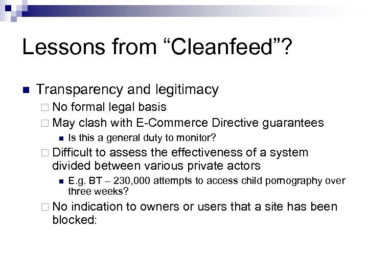 """Lessons from """"Cleanfeed""""? n Transparency and legitimacy ¨ No formal legal basis ¨ May"""