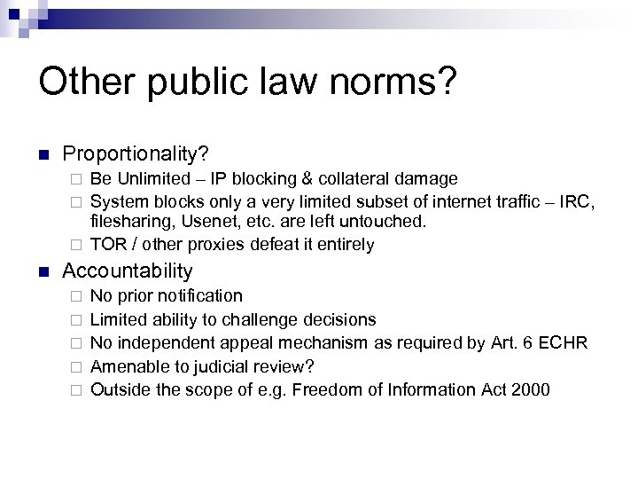 Other public law norms? n Proportionality? Be Unlimited – IP blocking & collateral damage