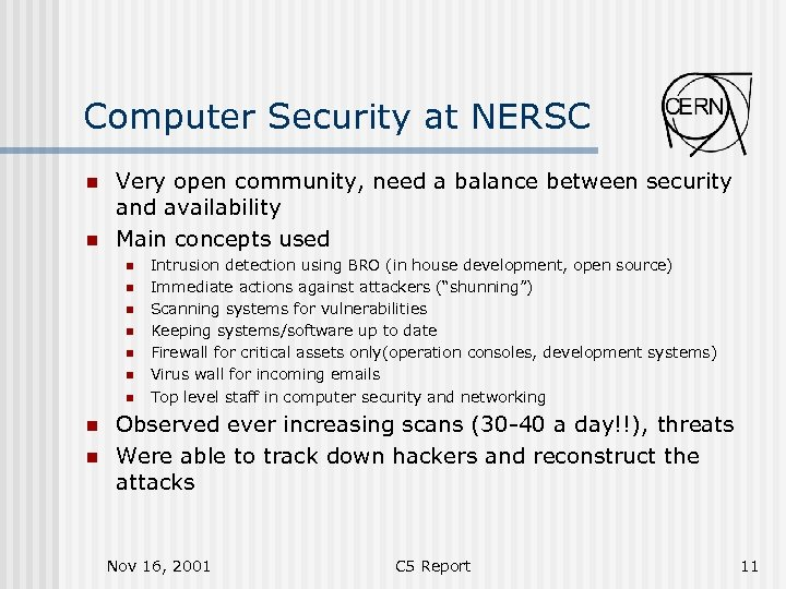 Computer Security at NERSC n n Very open community, need a balance between security