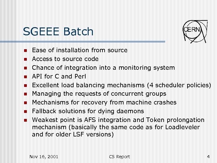 SGEEE Batch n n n n n Ease of installation from source Access to